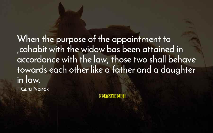 Father Daughter Sayings By Guru Nanak: When the purpose of the appointment to ,cohabit with the widow bas been attained in