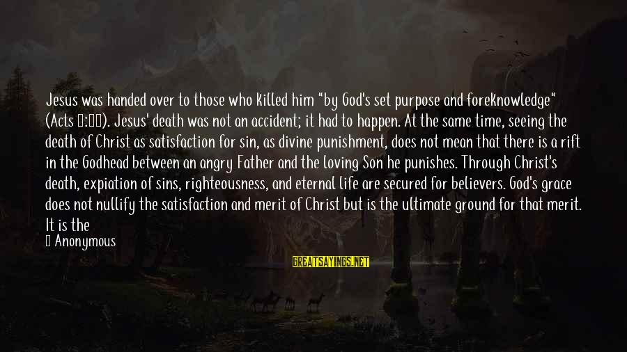 """Father Divine Sayings By Anonymous: Jesus was handed over to those who killed him """"by God's set purpose and foreknowledge"""""""