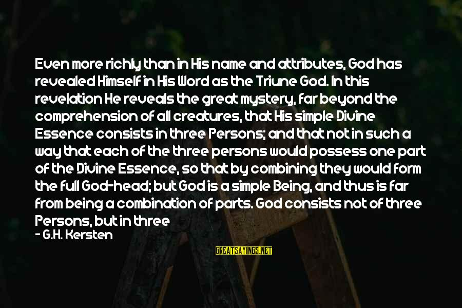 Father Divine Sayings By G.H. Kersten: Even more richly than in His name and attributes, God has revealed Himself in His