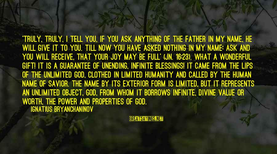 Father Divine Sayings By Ignatius Bryanchaninov: 'Truly, truly, I tell you, if you ask anything of the Father in My Name,