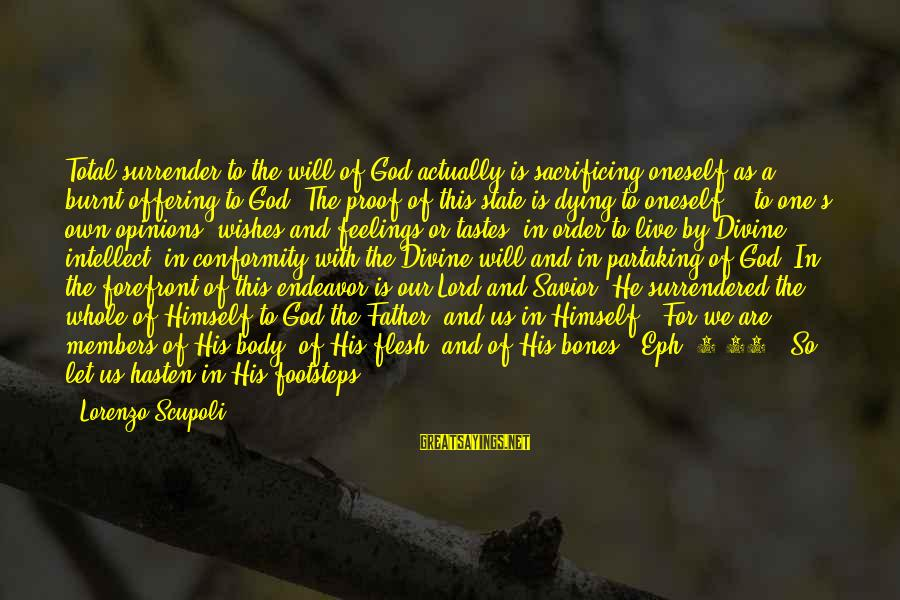 Father Divine Sayings By Lorenzo Scupoli: Total surrender to the will of God actually is sacrificing oneself as a burnt offering