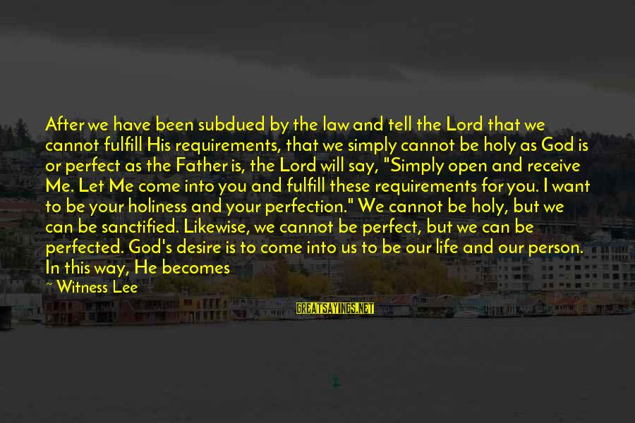 Father Divine Sayings By Witness Lee: After we have been subdued by the law and tell the Lord that we cannot