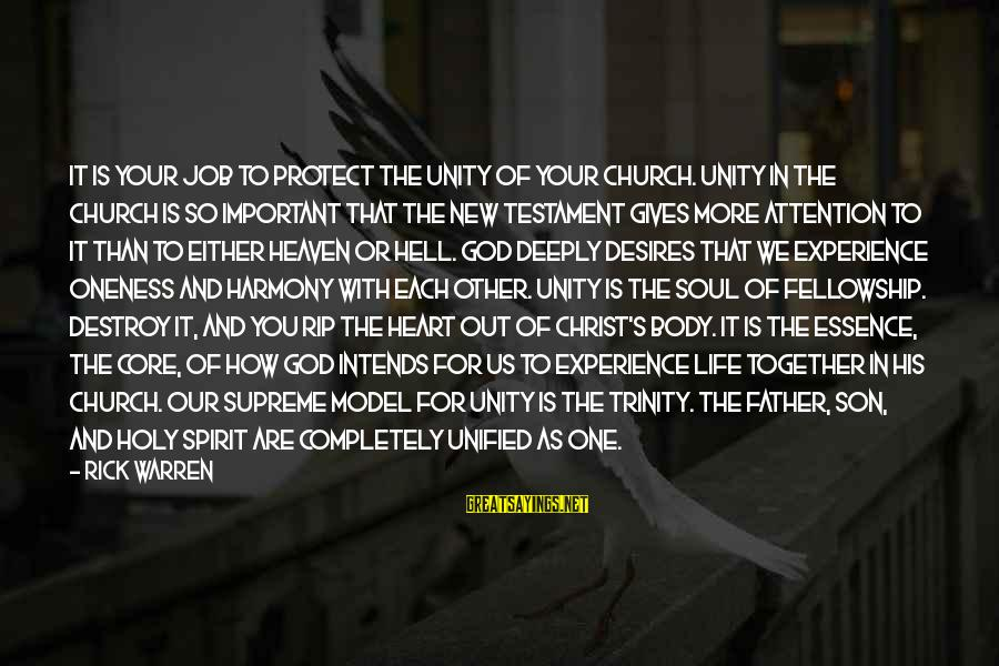 Father Son Life Sayings By Rick Warren: IT IS YOUR JOB TO PROTECT THE UNITY OF YOUR CHURCH. Unity in the church