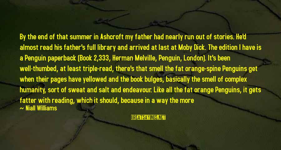 Fatter Than Sayings By Niall Williams: By the end of that summer in Ashcroft my father had nearly run out of