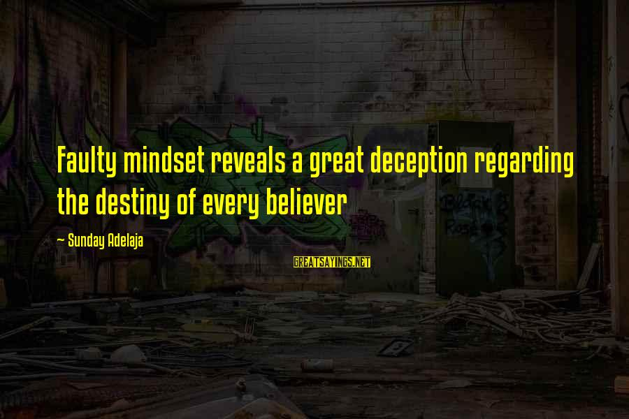 Faulty Sayings By Sunday Adelaja: Faulty mindset reveals a great deception regarding the destiny of every believer