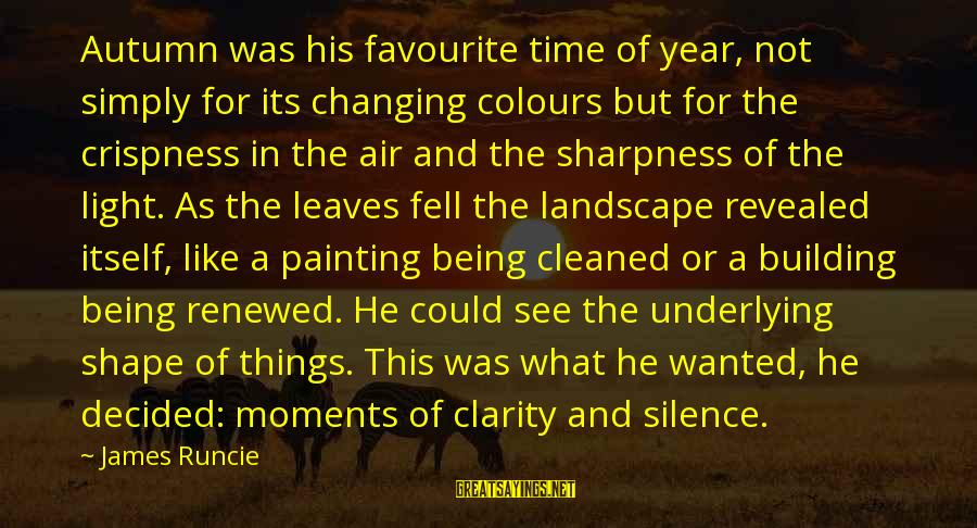 Favourite Things Sayings By James Runcie: Autumn was his favourite time of year, not simply for its changing colours but for