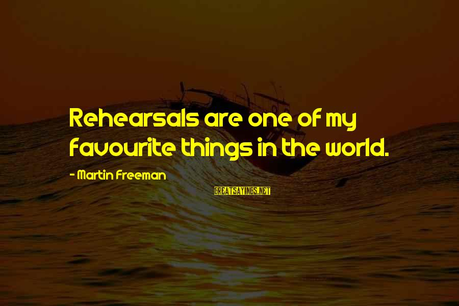 Favourite Things Sayings By Martin Freeman: Rehearsals are one of my favourite things in the world.