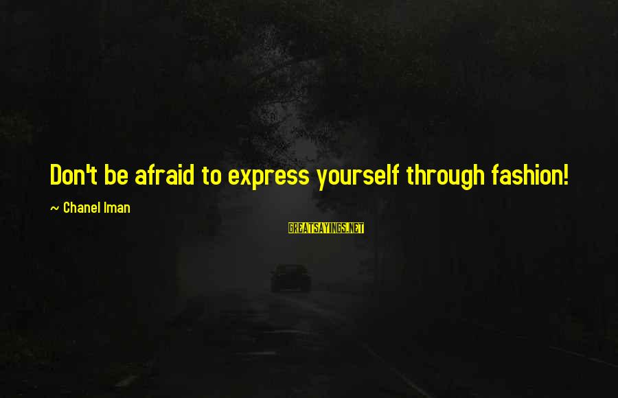 Fb Pro Pic Sayings By Chanel Iman: Don't be afraid to express yourself through fashion!