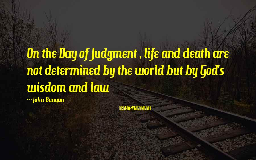 Feathers Jacqueline Woodson Sayings By John Bunyan: On the Day of Judgment , life and death are not determined by the world