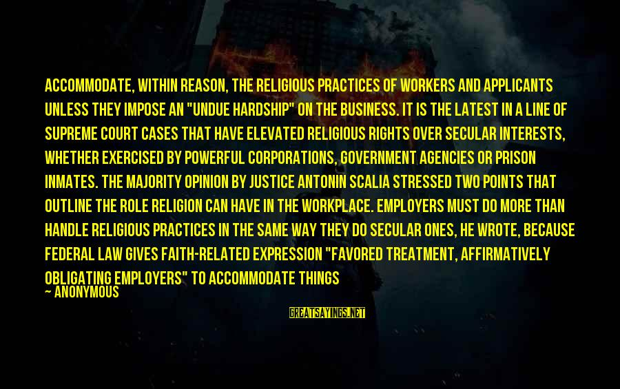 """Federal Prison Sayings By Anonymous: accommodate, within reason, the religious practices of workers and applicants unless they impose an """"undue"""