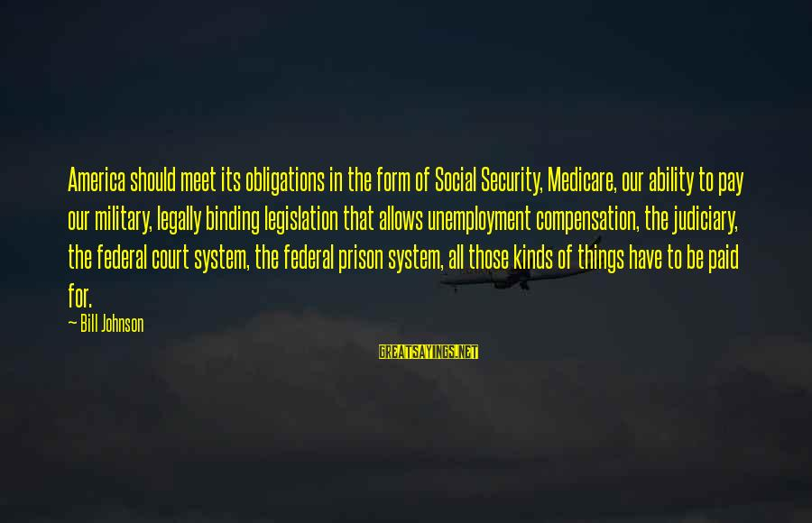Federal Prison Sayings By Bill Johnson: America should meet its obligations in the form of Social Security, Medicare, our ability to