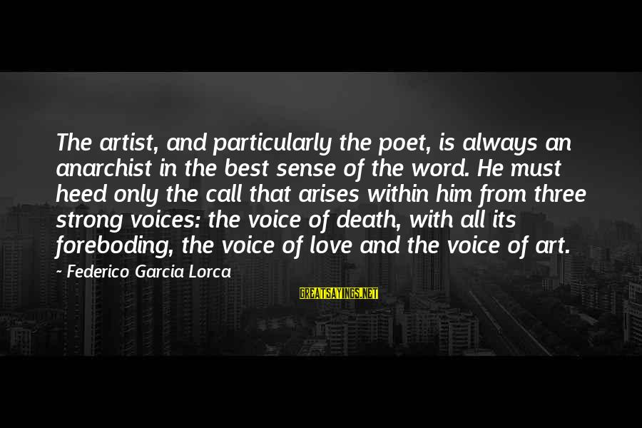 Federico Sayings By Federico Garcia Lorca: The artist, and particularly the poet, is always an anarchist in the best sense of
