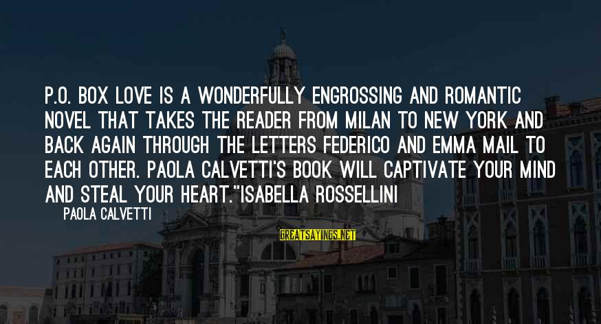 Federico Sayings By Paola Calvetti: P.O. Box Love is a wonderfully engrossing and romantic novel that takes the reader from