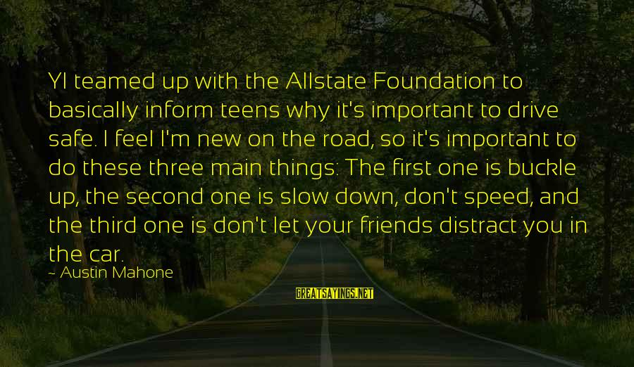 Feel So Let Down Sayings By Austin Mahone: YI teamed up with the Allstate Foundation to basically inform teens why it's important to