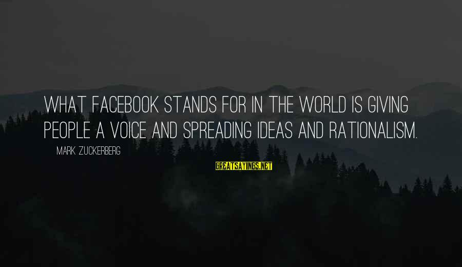 Feeling Bored And Lonely Sayings By Mark Zuckerberg: What Facebook stands for in the world is giving people a voice and spreading ideas