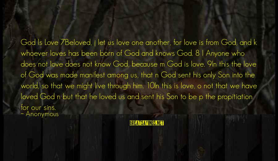 Fely Sayings By Anonymous: God Is Love 7Beloved, j let us love one another, for love is from God,