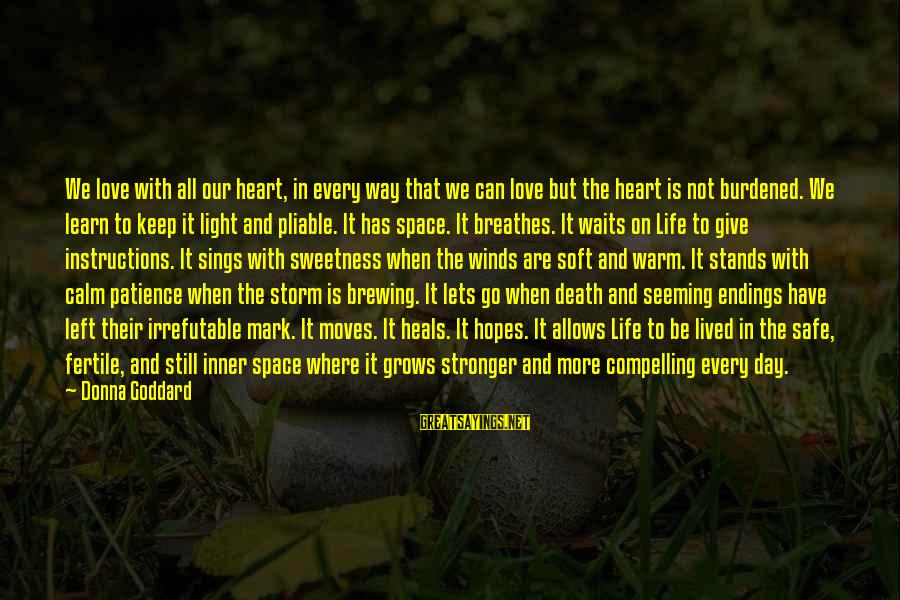 Fertile Sayings By Donna Goddard: We love with all our heart, in every way that we can love but the