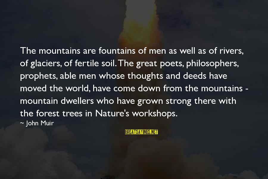 Fertile Sayings By John Muir: The mountains are fountains of men as well as of rivers, of glaciers, of fertile