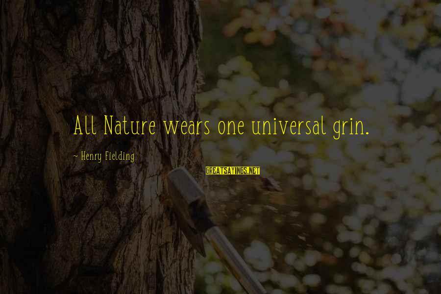 Fielding Sayings By Henry Fielding: All Nature wears one universal grin.