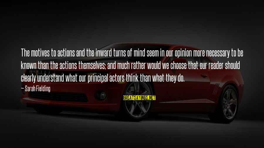 Fielding Sayings By Sarah Fielding: The motives to actions and the inward turns of mind seem in our opinion more