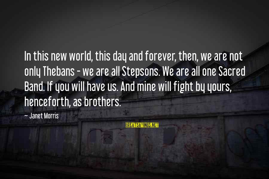 Fight For Your Brother Sayings By Janet Morris: In this new world, this day and forever, then, we are not only Thebans -