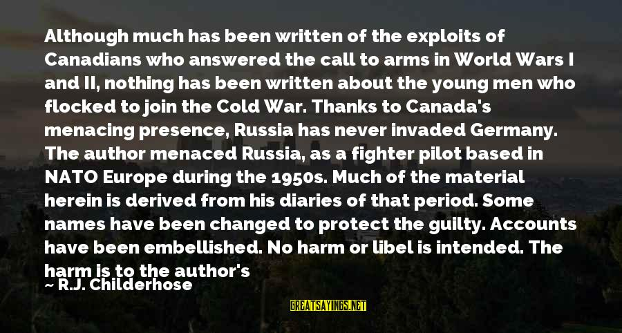Fighter Pilots Sayings By R.J. Childerhose: Although much has been written of the exploits of Canadians who answered the call to