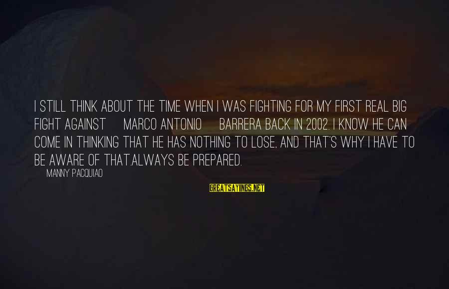 Fighting Back Sayings By Manny Pacquiao: I still think about the time when I was fighting for my first real big