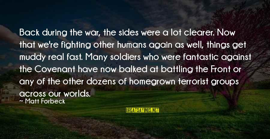 Fighting Back Sayings By Matt Forbeck: Back during the war, the sides were a lot clearer. Now that we're fighting other