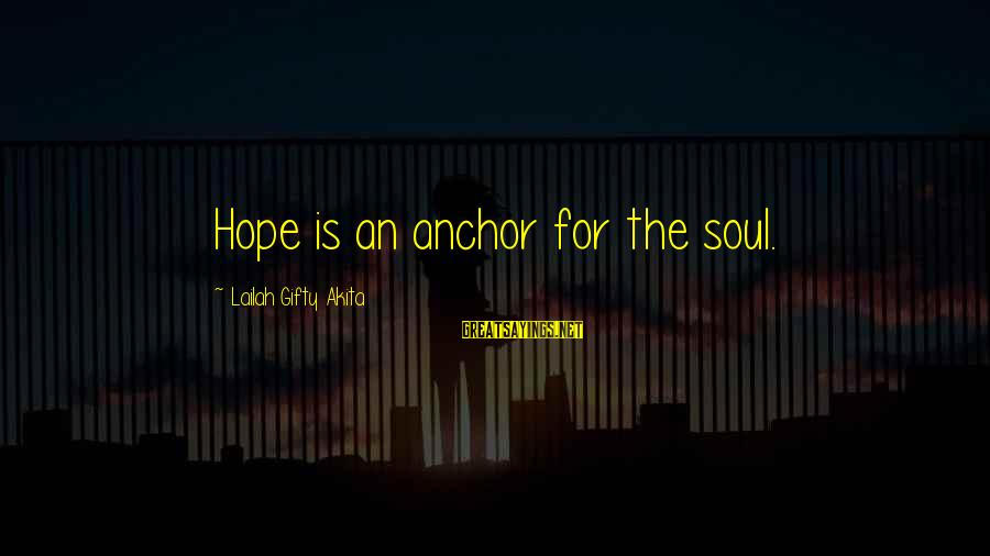 Fighting For Faith Sayings By Lailah Gifty Akita: Hope is an anchor for the soul.