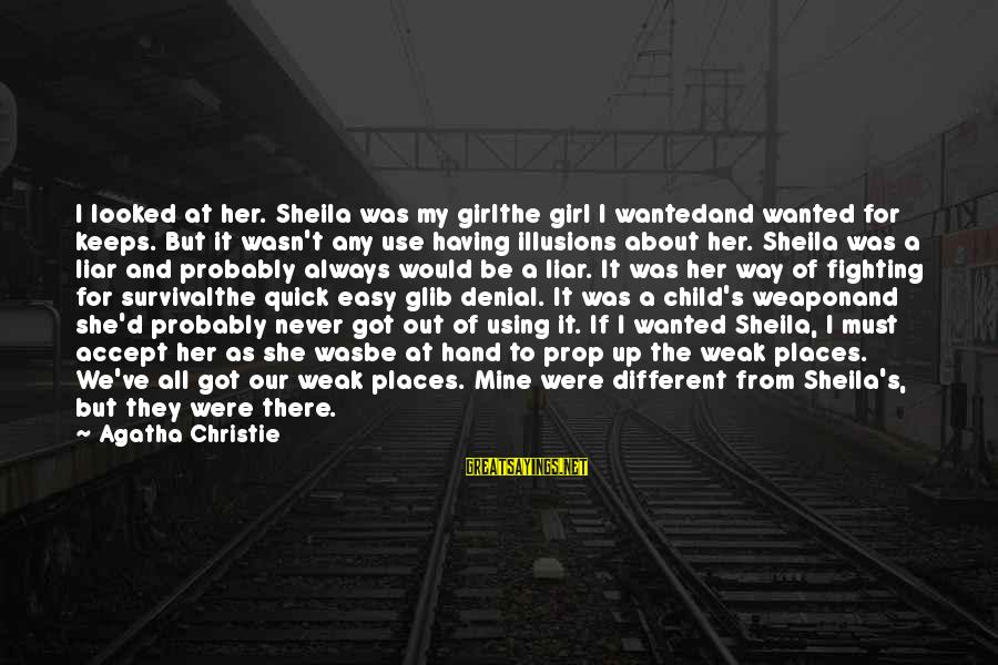 Fighting For Our Love Sayings By Agatha Christie: I looked at her. Sheila was my girlthe girl I wantedand wanted for keeps. But