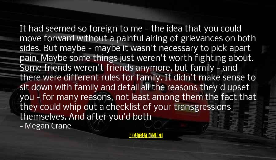 Fighting With Friends Sayings By Megan Crane: It had seemed so foreign to me - the idea that you could move forward