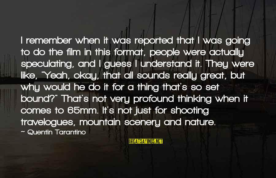 Film Set Sayings By Quentin Tarantino: I remember when it was reported that I was going to do the film in