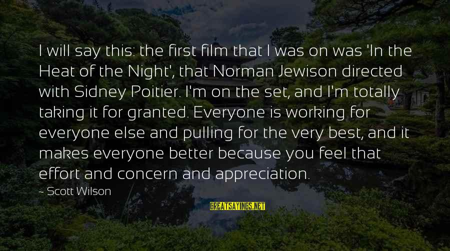 Film Set Sayings By Scott Wilson: I will say this: the first film that I was on was 'In the Heat