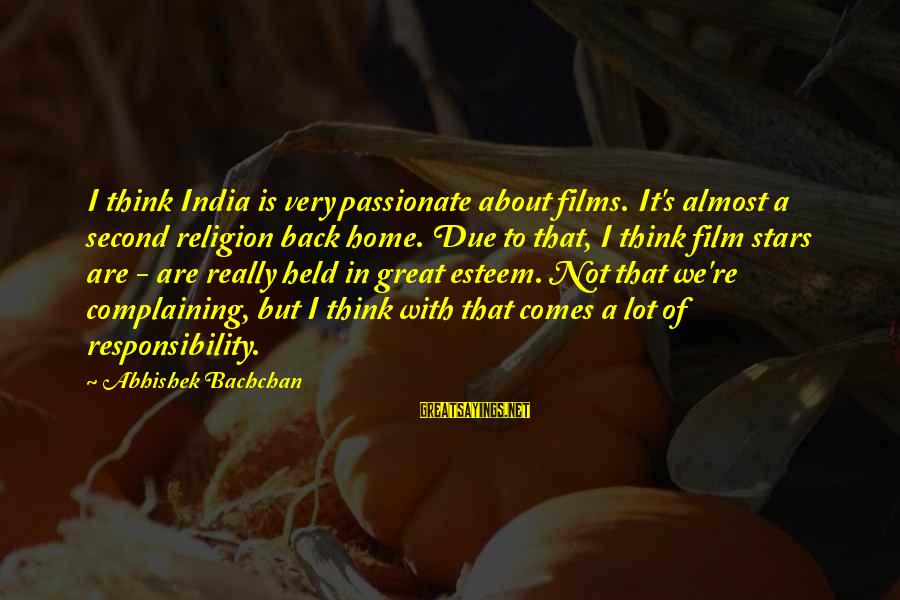 Film Stars Sayings By Abhishek Bachchan: I think India is very passionate about films. It's almost a second religion back home.