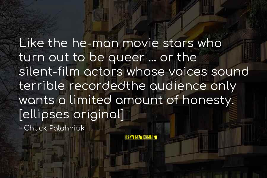 Film Stars Sayings By Chuck Palahniuk: Like the he-man movie stars who turn out to be queer ... or the silent-film