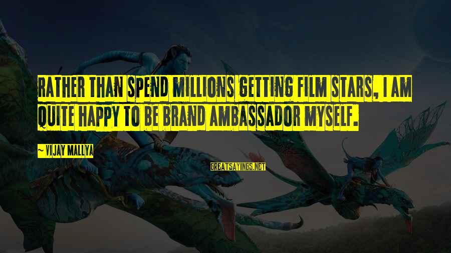 Film Stars Sayings By Vijay Mallya: Rather than spend millions getting film stars, I am quite happy to be brand ambassador