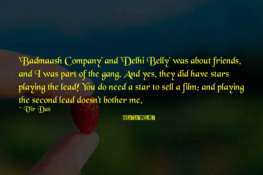 Film Stars Sayings By Vir Das: 'Badmaash Company' and 'Delhi Belly' was about friends, and I was part of the gang.