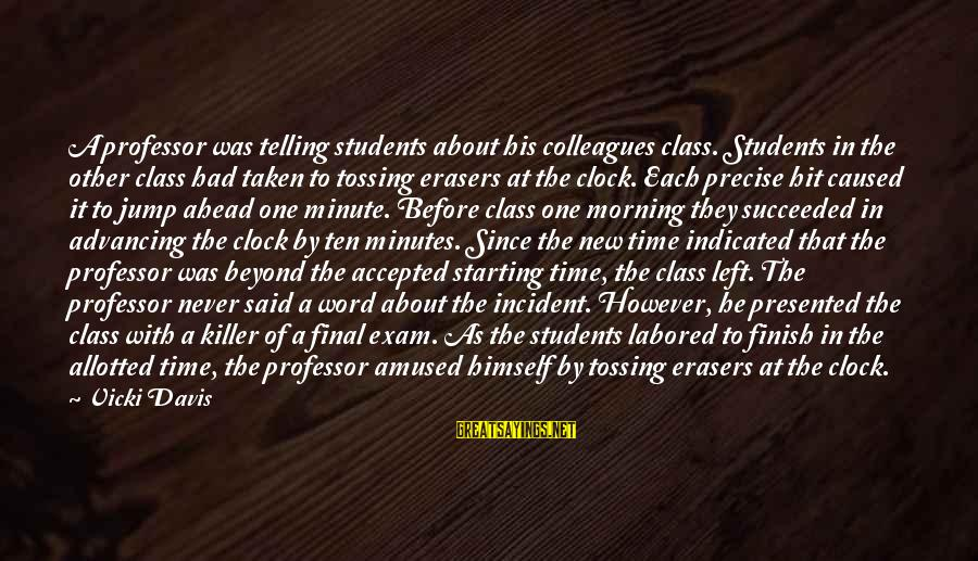 Final Exam Sayings By Vicki Davis: A professor was telling students about his colleagues class. Students in the other class had