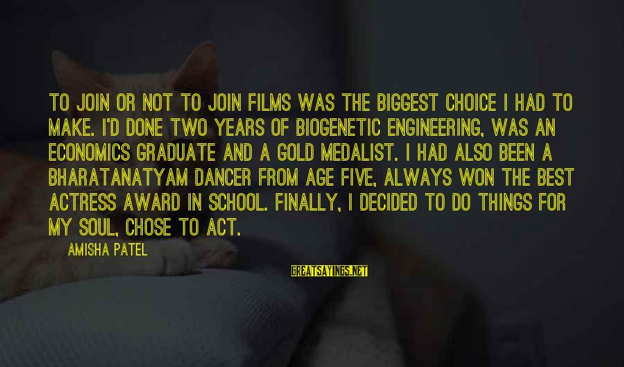 Finally Decided Sayings By Amisha Patel: To join or not to join films was the biggest choice I had to make.