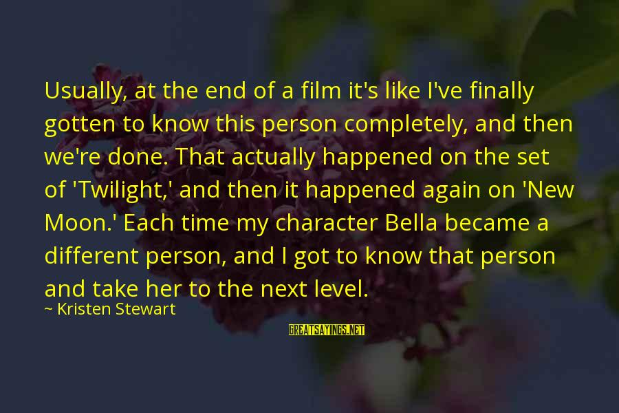 Finally It Happened Sayings By Kristen Stewart: Usually, at the end of a film it's like I've finally gotten to know this