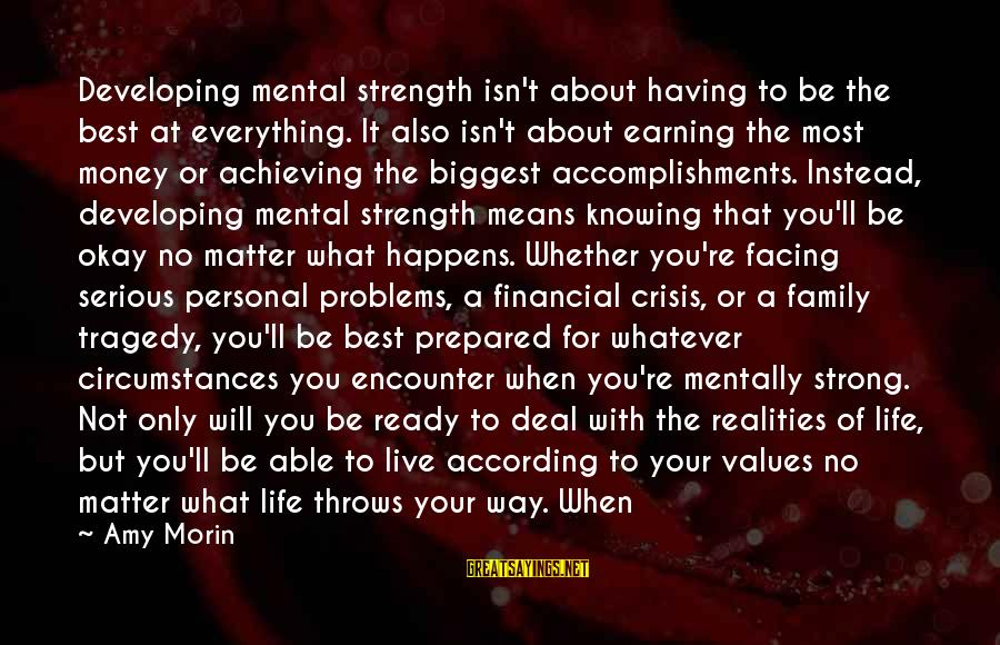 Financial Problems Sayings By Amy Morin: Developing mental strength isn't about having to be the best at everything. It also isn't
