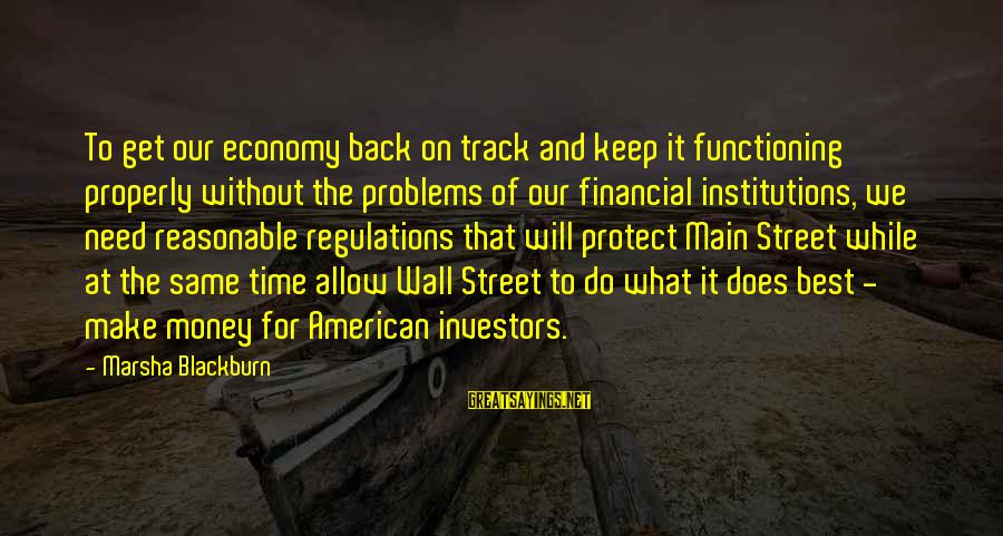 Financial Problems Sayings By Marsha Blackburn: To get our economy back on track and keep it functioning properly without the problems