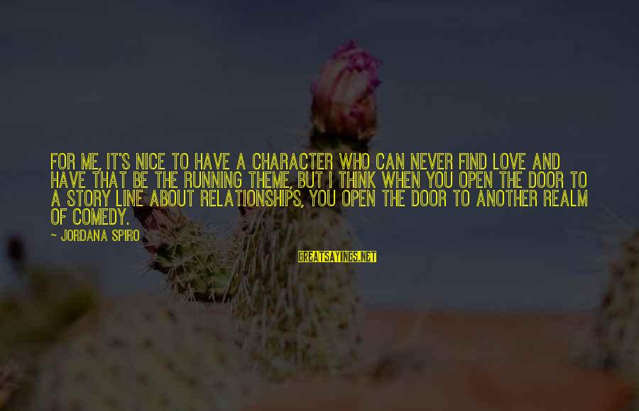 Find Another Love Sayings By Jordana Spiro: For me, it's nice to have a character who can never find love and have