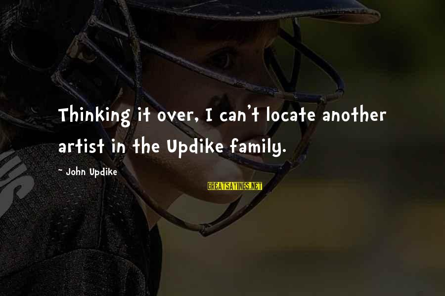 Finding A Good Boyfriend Sayings By John Updike: Thinking it over, I can't locate another artist in the Updike family.