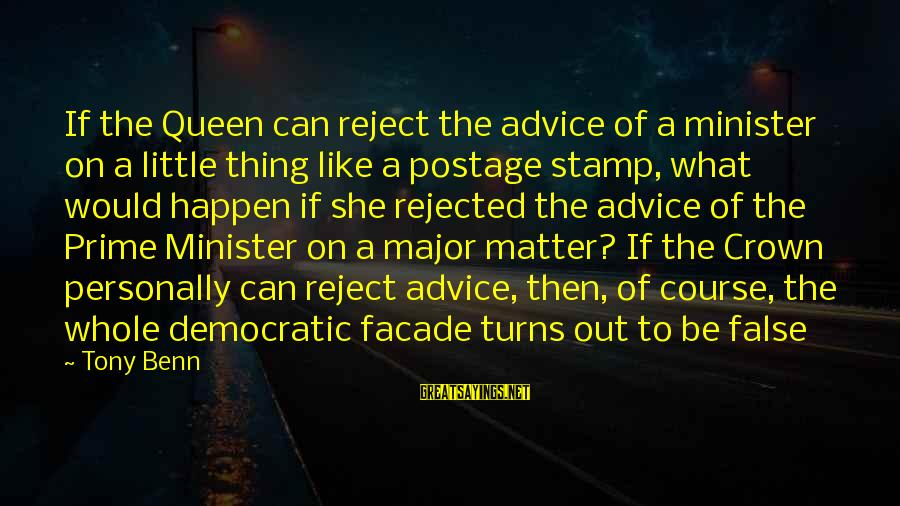 Finding Prince Charming Tumblr Sayings By Tony Benn: If the Queen can reject the advice of a minister on a little thing like