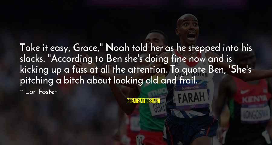 """Finding True Love Bible Sayings By Lori Foster: Take it easy, Grace,"""" Noah told her as he stepped into his slacks. """"According to"""