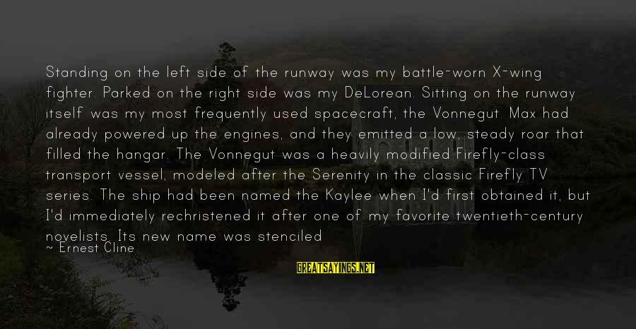 Firefly Sayings By Ernest Cline: Standing on the left side of the runway was my battle-worn X-wing fighter. Parked on