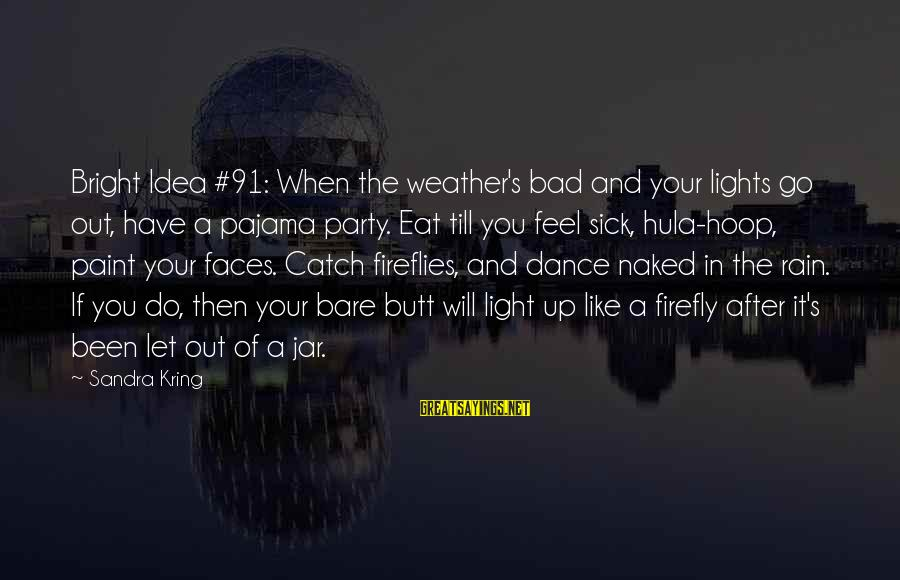 Firefly Sayings By Sandra Kring: Bright Idea #91: When the weather's bad and your lights go out, have a pajama