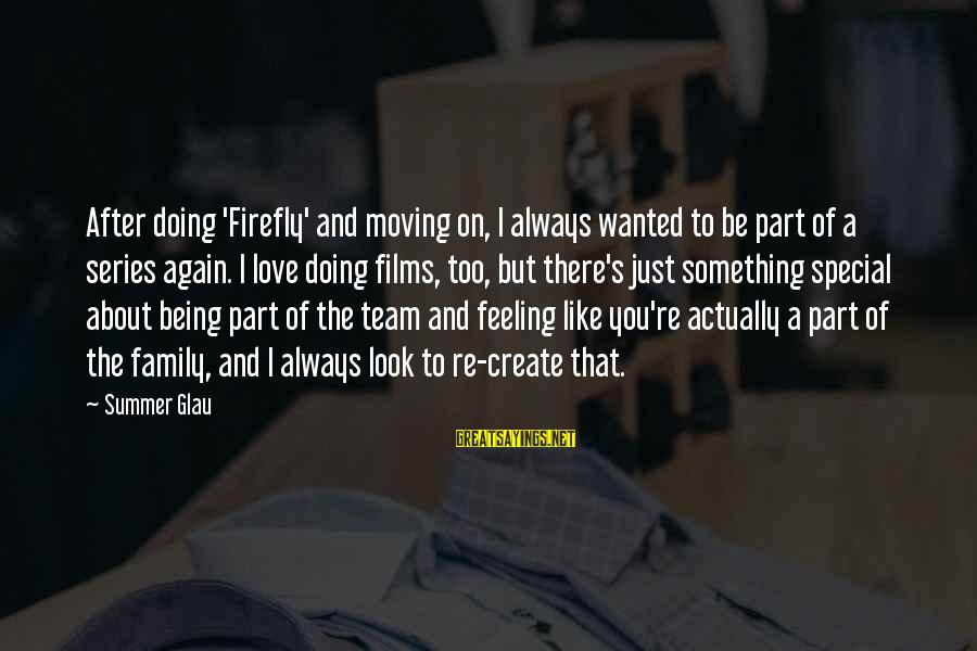 Firefly Sayings By Summer Glau: After doing 'Firefly' and moving on, I always wanted to be part of a series