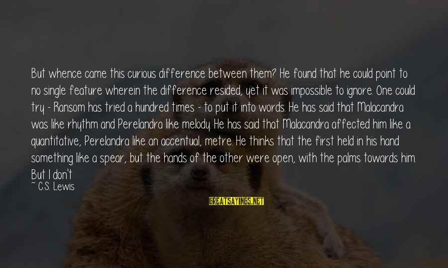 First Attempts Sayings By C.S. Lewis: But whence came this curious difference between them? He found that he could point to